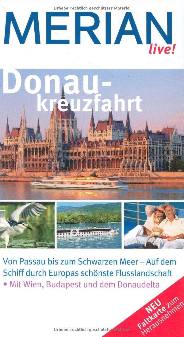 MERIAN live! Reiseführer Donaukreuzfahrt Taschenbuch – 11. März 2008 Guido Pinkau Merian / HOLIDAY 3834204005 Europa