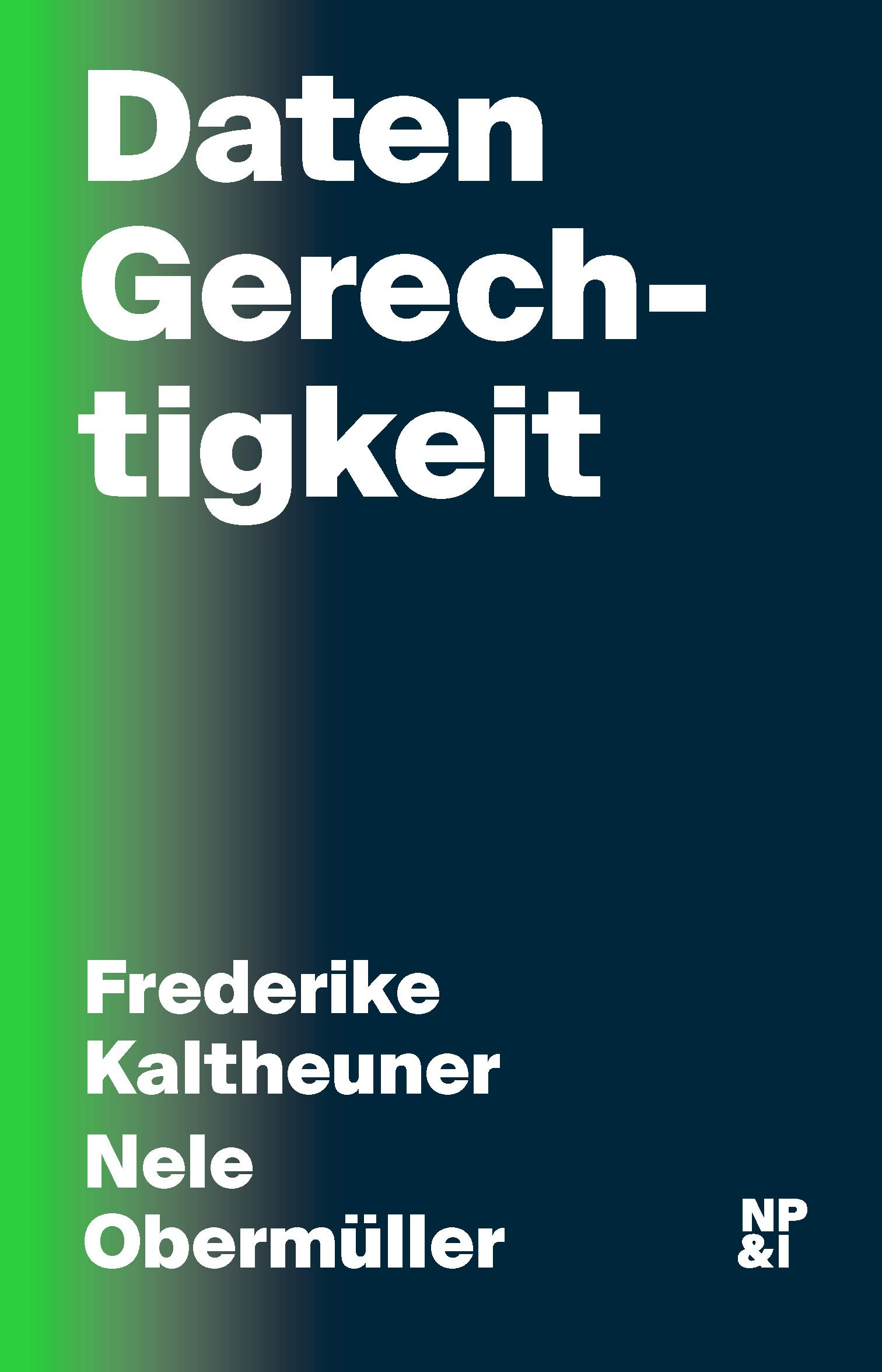 DatenGerechtigkeit Gebundenes Buch – 23. Oktober 2018 Frederike Kaltheuner Nele Obermüller 3964760110 SOCIAL SCIENCE / Essays