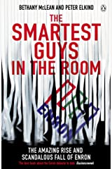 The Smartest Guys in the Room: The Amazing Rise and Scandalous Fall of Enron Kindle Edition