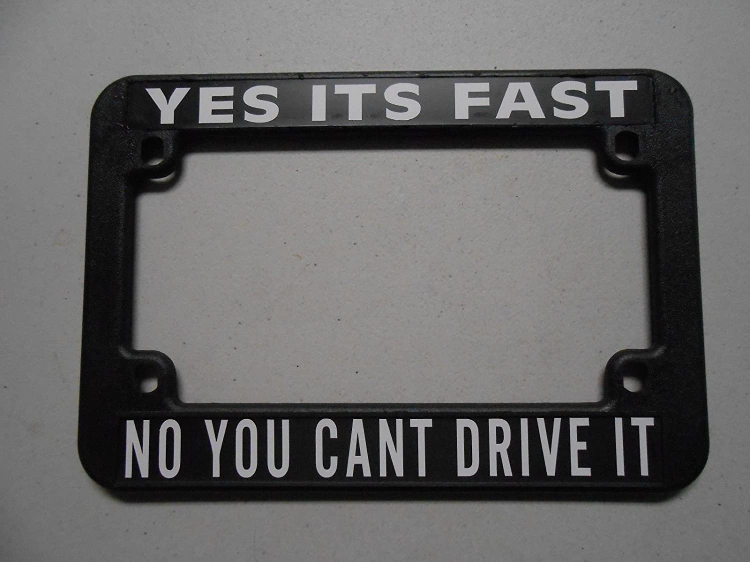MOTORCYCLE LICENSE PLATE FRAME'YES ITS FAST NO YOU CANT DRIVE IT' Motown Automotive Design [Motown Automotive Design]
