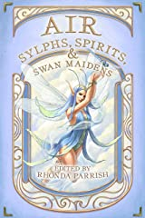 Air: Sylphs, Spirits, & Swan Maidens (Elemental Anthology Book 3) Kindle Edition