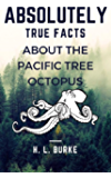 Absolutely True Facts about the Pacific Tree Octopus: A Short Story