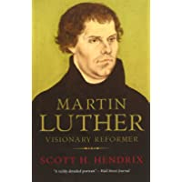 Martin Luther: Visionary Reformer
