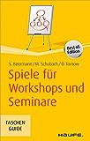 Spiele für Workshops und Seminare: TaschenGuide (Haufe TaschenGuide)
