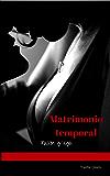 Matrimonio temporal: Pasión griega.