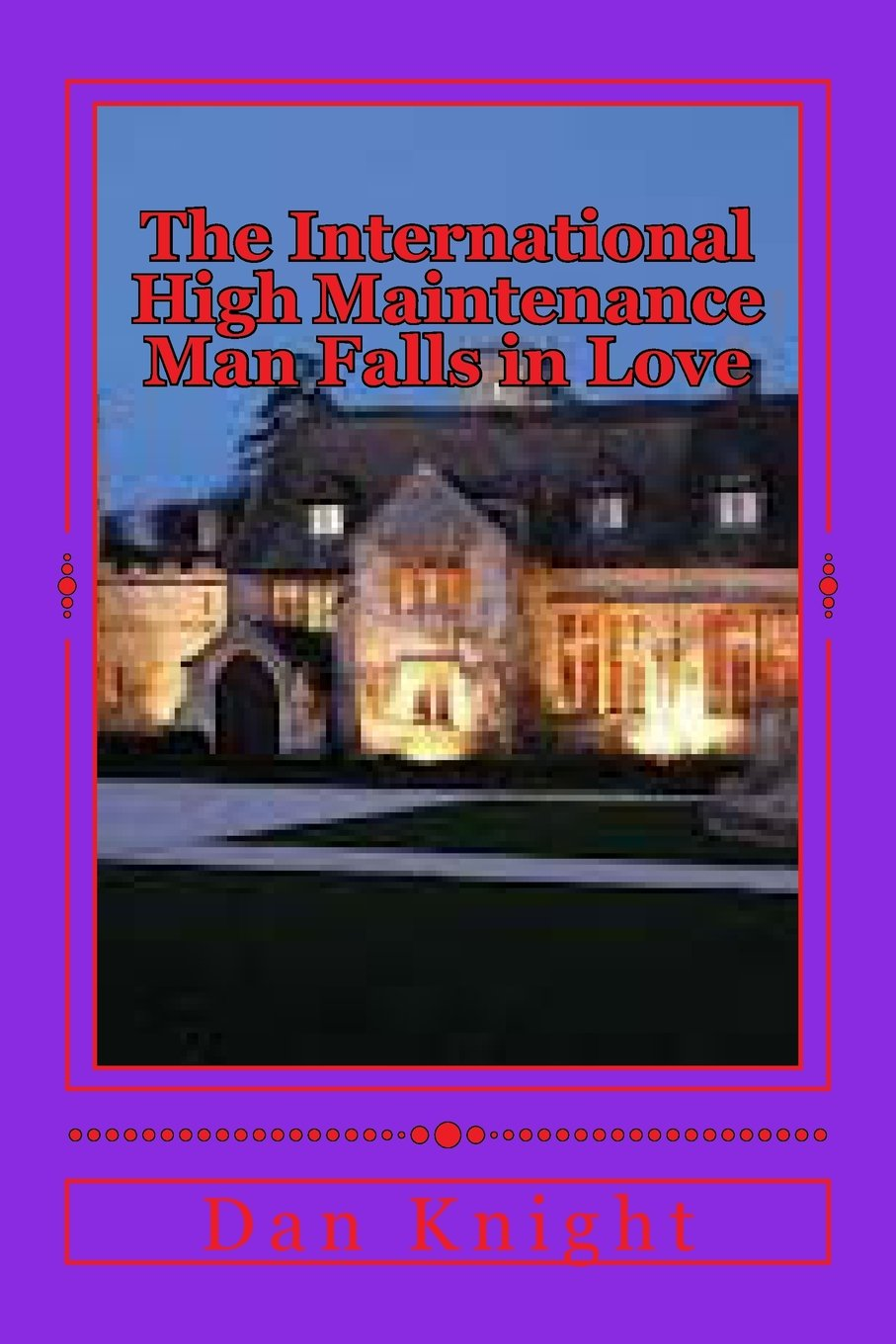 Download The International High Maintenance Man Falls in Love: He never saw it comming she blindsided him (Love can take you places you never imagined) (Volume 1) ebook