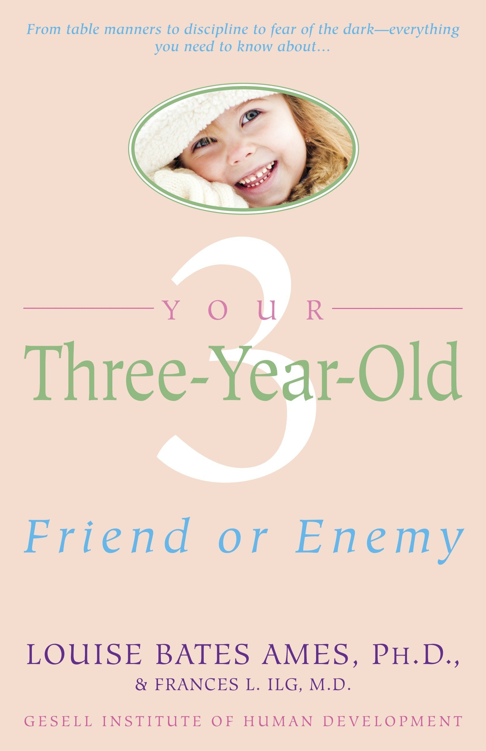 Five Things To Do When Your Child Wails >> Your Three Year Old Friend Or Enemy Louise Bates Ames Frances L