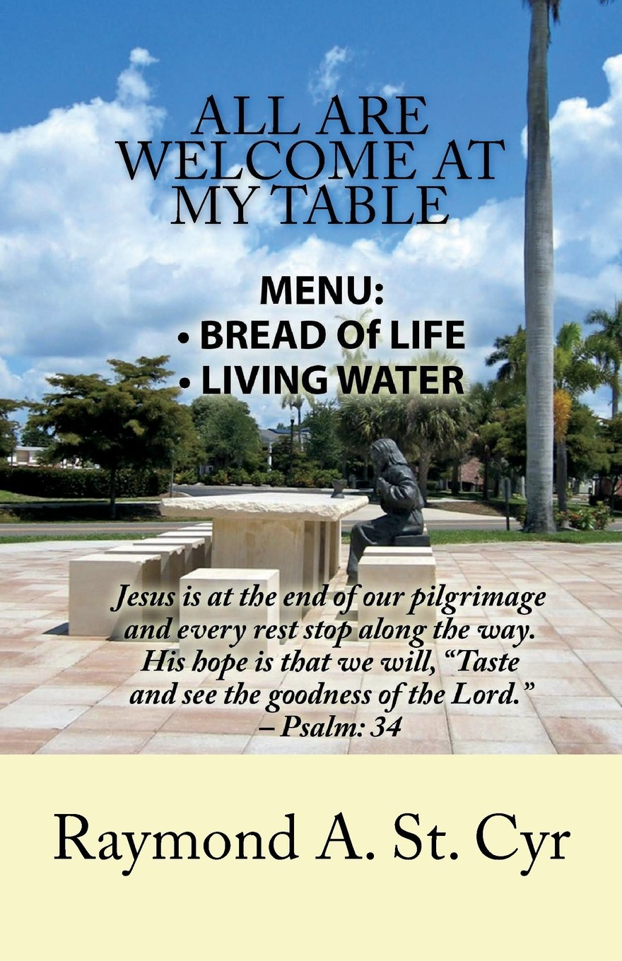 Read Online All Are Welcome At My Table: Menu: Bread of Life, Living Water pdf