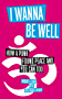 I Wanna Be Well: How a Punk Found Peace and You Can Too (English Edition)