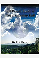 200 Proofs Earth is Not a Spinning Ball Paperback