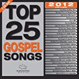 Top 25 Gospel Songs 2012 Edition [2