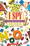 Scholastic Reader Level 1: I Spy School