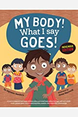 My Body! What I Say Goes! Indigenous Edition: Teach Children Body Safety, Safe/Unsafe Touch, Private Parts, Secrets/Surprises, Consent, Respect (Int English2016) Paperback