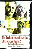 The Technique and Practice of Psychoanalysis, 5 (The Ralph R. Greenson Training Seminars, Notes, Miscellaneous Papers)