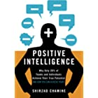 Positive Intelligence: Why Only 20% of Teams and Individuals Achieve Their True Potential AND HOW YOU CAN ACHIEVE YOURS (Engl