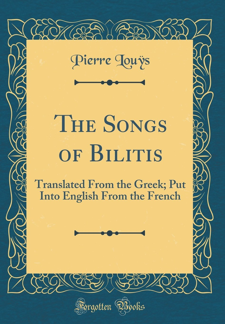 The Songs of Bilitis: Translated From the Greek