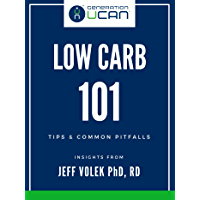 Low Carb 101: Tips & Common Pitfalls: Featuring Insights From Low Carb Researcher Dr. Jeff Volek (English Edition)