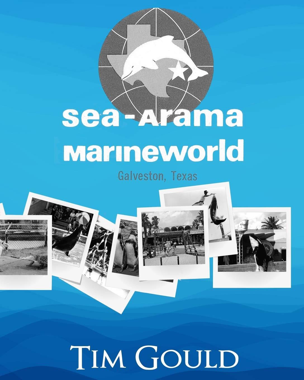 Sea-Arama Marineworld Galveston, Texas: In Black and White pdf epub
