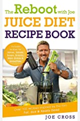 The Reboot with Joe Juice Diet Recipe Book: Over 100 recipes inspired by the film 'Fat, Sick & Nearly Dead' Paperback