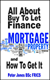 All About Buy to Let Finance And How To Get It: Why getting the money is probably easier than you think