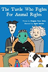 The Turtle Who Fights For Animal Rights Kindle Edition
