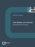 Vom Abakus zum Internet: Die Geschichte der Informatik