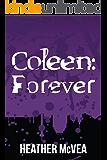 Coleen: Forever (Waking Forever Series Book 5)