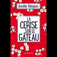La cerise sur le gâteau (French Edition)