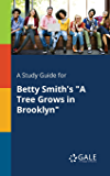"A Study Guide for Betty Smith's ""A Tree Grows in Brooklyn"" (Novels for Students)"