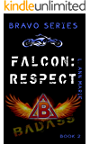 Falcon: Respect: Badass is Alive! Book Two (Bravo Rising Series 2)