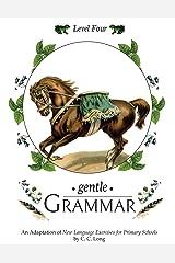 Gentle Grammar: Level 4 (Volume 4) Paperback