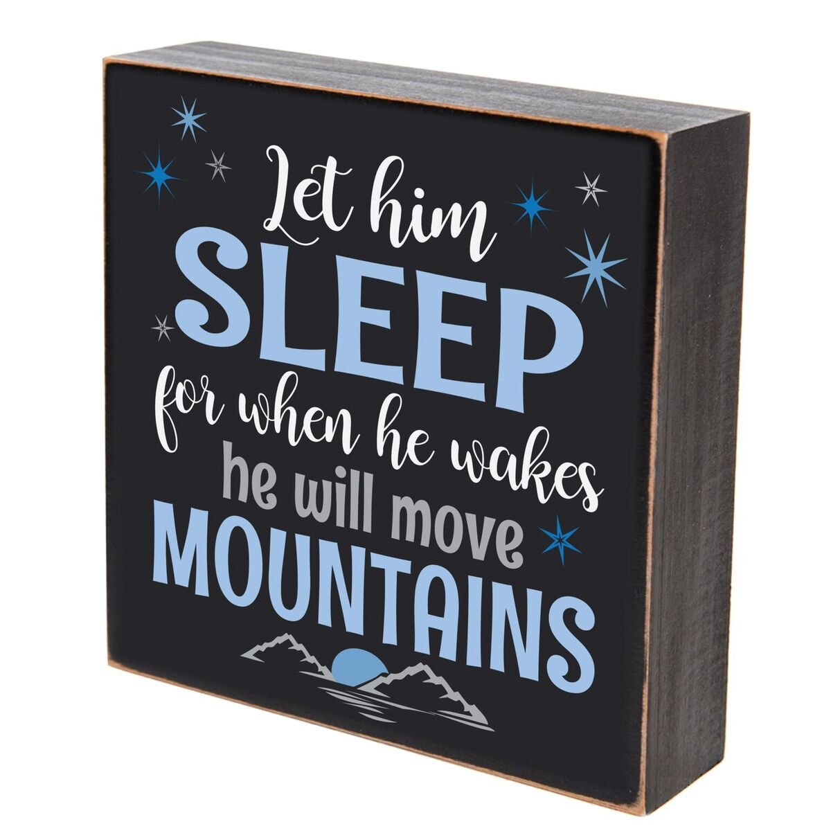 Let Him sleep for when he wakes he will move mountains box sign for the home Christian Gifts for boys Wall art decor print Decoration (Let Him Sleep)