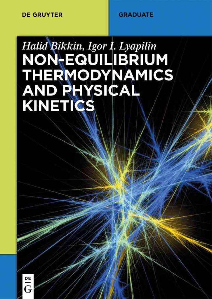 Read Online [Non-Equilibrium Thermodynamics and Physical Kinetics] (By: Halid Bikkin) [published: January, 2014] ebook