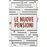 Le nuove pensioni. La mappa completa delle ultime riforme pensionistiche