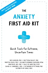 The Anxiety First Aid Kit: Quick Tools for Extreme, Uncertain Times Kindle Edition
