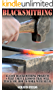 Blacksmithing: 15 Easy Blacksmithing Projects + Very Useful Lessons That will Teach You How To Work With Metal (English Edition)