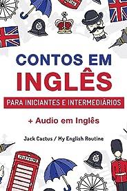 Aprenda Inglês com Contos Incríveis para Iniciantes e Intermediários: Melhore sua Habilidade de Leitura e Compreensão Auditi