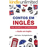 Aprenda Inglês com Contos Incríveis para Iniciantes e Intermediários: Melhore sua Habilidade de Leitura e Compreensão Auditiv