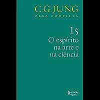 O Espírito na arte e na ciência (Obras completas de Carl Gustav Jung)