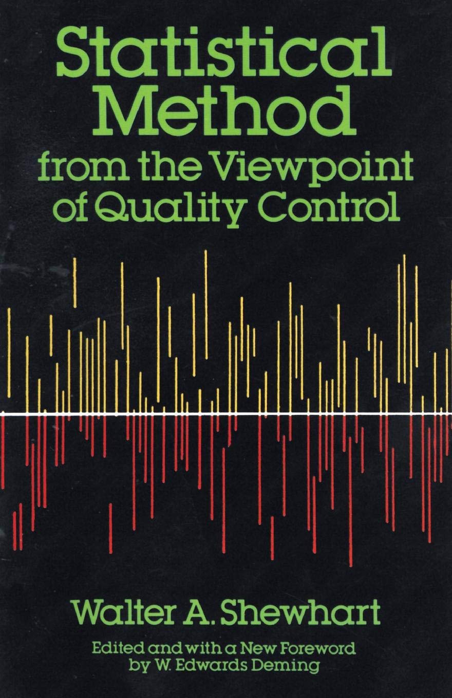 c8e7c3109 Statistical Method from the Viewpoint of Quality Control (Dover Books on  Mathematics): Walter A. Shewhart, W. Edwards Deming: 0800759652327:  Amazon.com: ...