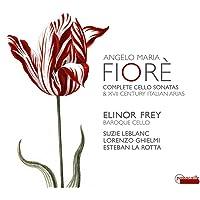 Angelo Maria Fiore: Complete Cello Sonatas & XVII Century Italian Arias