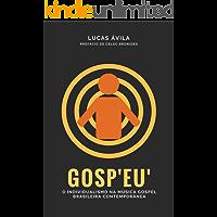 """Gosp""""EU"""": O individualismo na música gospel brasileira contemporânea"""