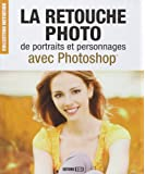 La retouche photo de portraits et personnages avec Photoshop
