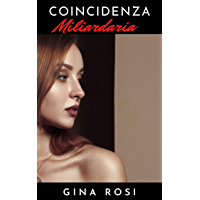 Coincidenza Miliardaria (Italian Edition)