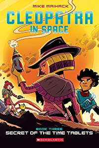 Secret of the Time Tablets (Cleopatra in Space #3)