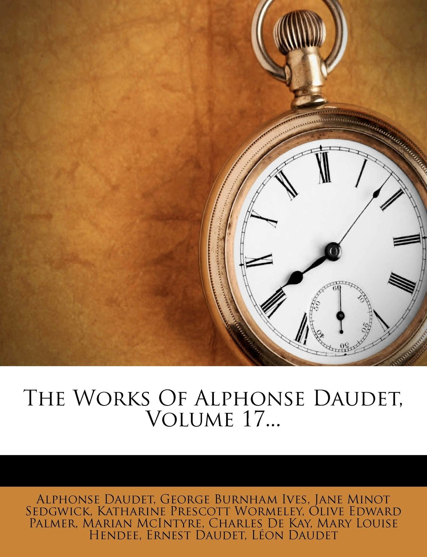 The Works Of Alphonse Daudet, Volume 17... pdf epub