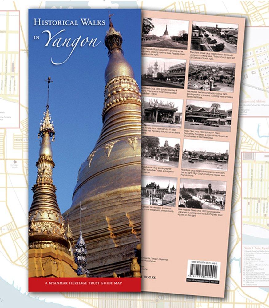 Historical Walks in Yangon: A Myanmar Heritage Trust Guide Map (Myanmar Heritage Trust Guide Maps)