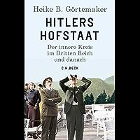 Hitlers Hofstaat: Der innere Kreis im Dritten Reich und danach (German Edition)