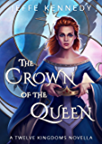 The Crown of the Queen: a novella of the Twelve Kingdoms and the Uncharted Realms