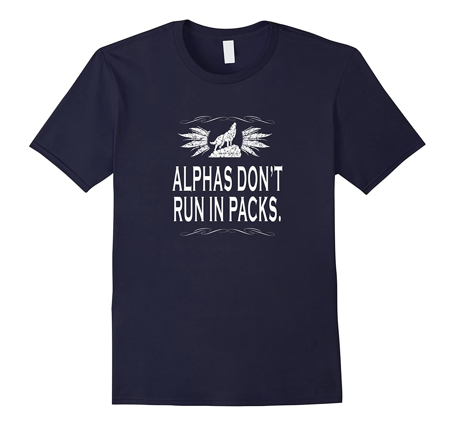 Alphas Dont Run In Packs T-shirt Leading The Pack Shirt-TH